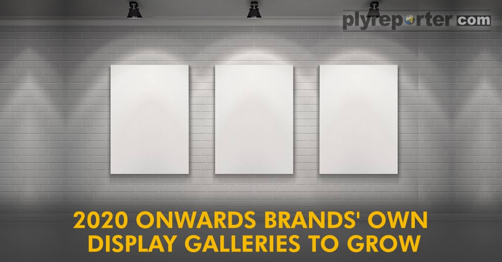 2020 ONWARDS, BRAND'S OWN DISPLAY GALLERIES TO GROW