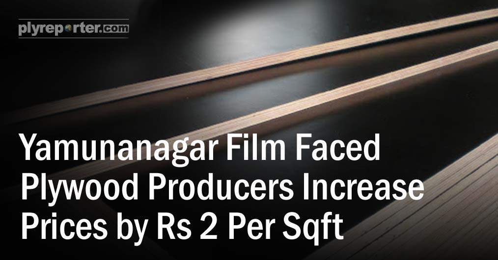 Yamunanagar Film Faced Plywood producers increase prices by Rs 2 sqft