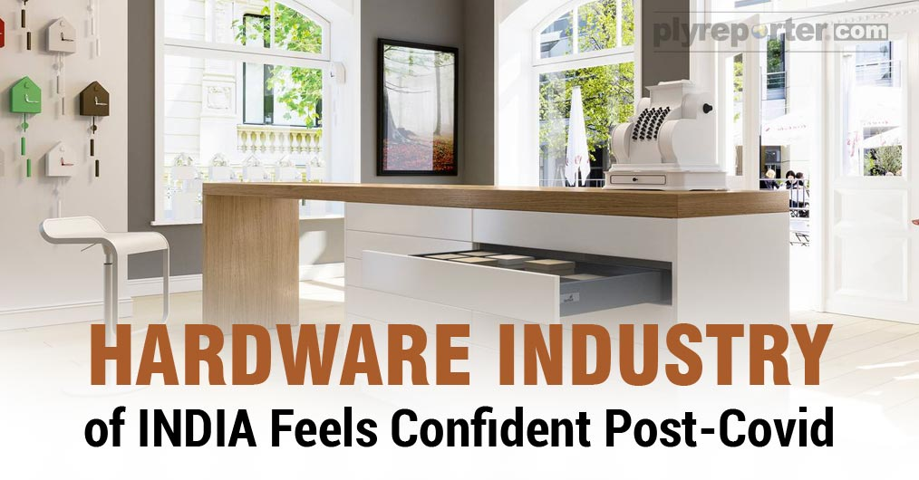 HARDWARE INDUSTRY of INDIA Feels Confident Post-Covid