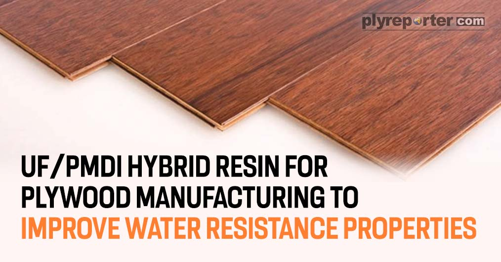 UF/PMDI Hybrid Resin For Plywood Manufacturing To Improve Water Resistance Properties