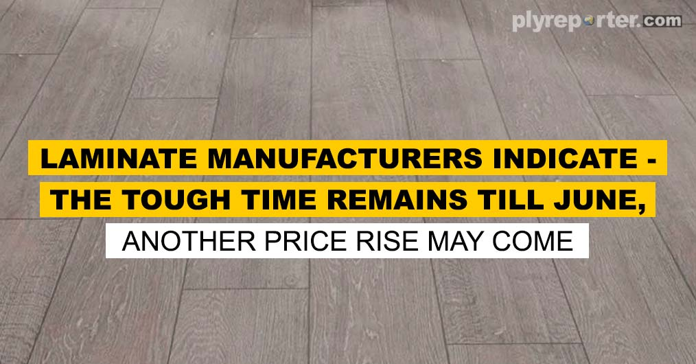 20210909054007_Laminate-manufacturers-indicate---The-Tough-Time-Remains-till-June,-Another-Price-Rise-May-Come.jpg
