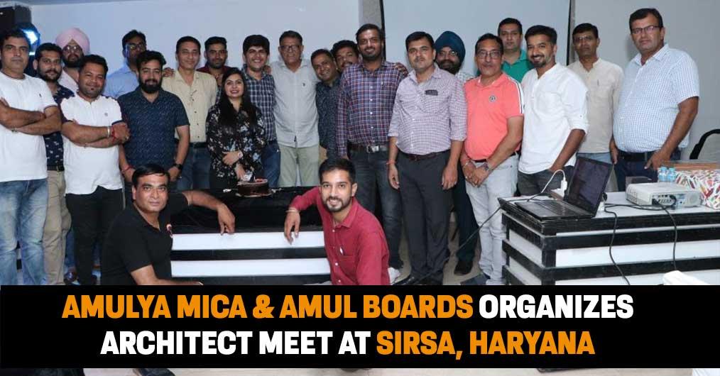 Amulya Mica & Amul Boards Organizes Architect Meet At Sirsa, Haryana