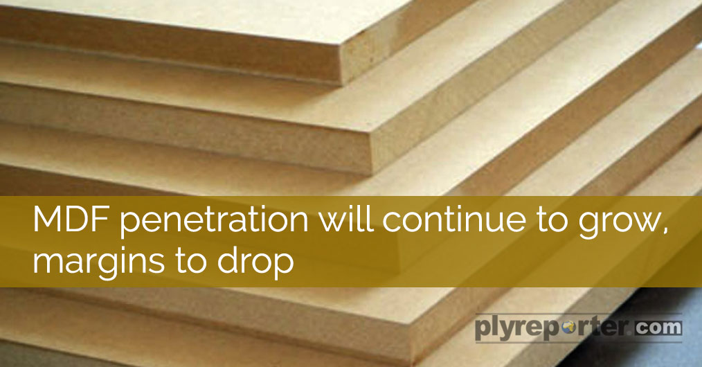 MDF Penetration Will Continue to Grow, Margins to Drop