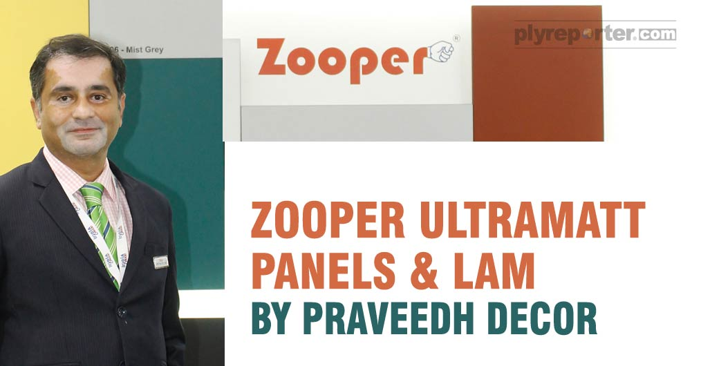Praveedh Decor has introduced innovative surface product, Zooper Ultramatt HPL and panels. It is a soft, smooth, silky, satin finished ultramatt surface product.