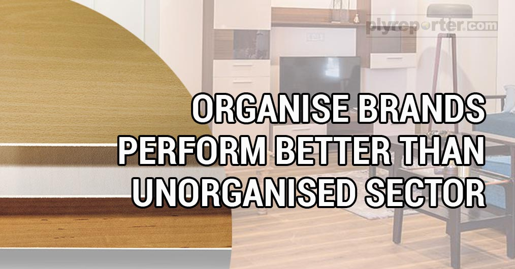 unorganised sector players in Plywood, furniture, decorative surface industry