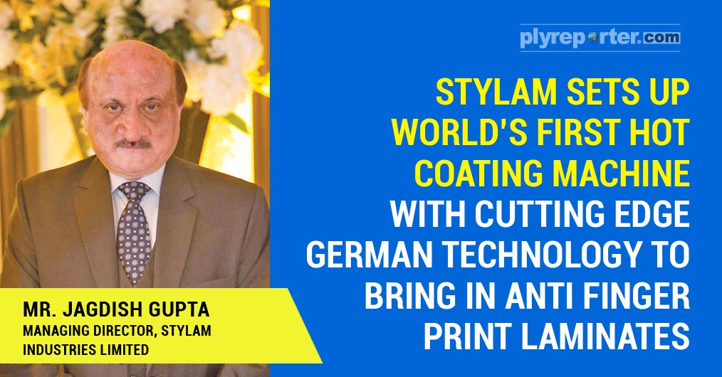 Mr. Jagdish Gupta, Managing Director of Stylam Industries