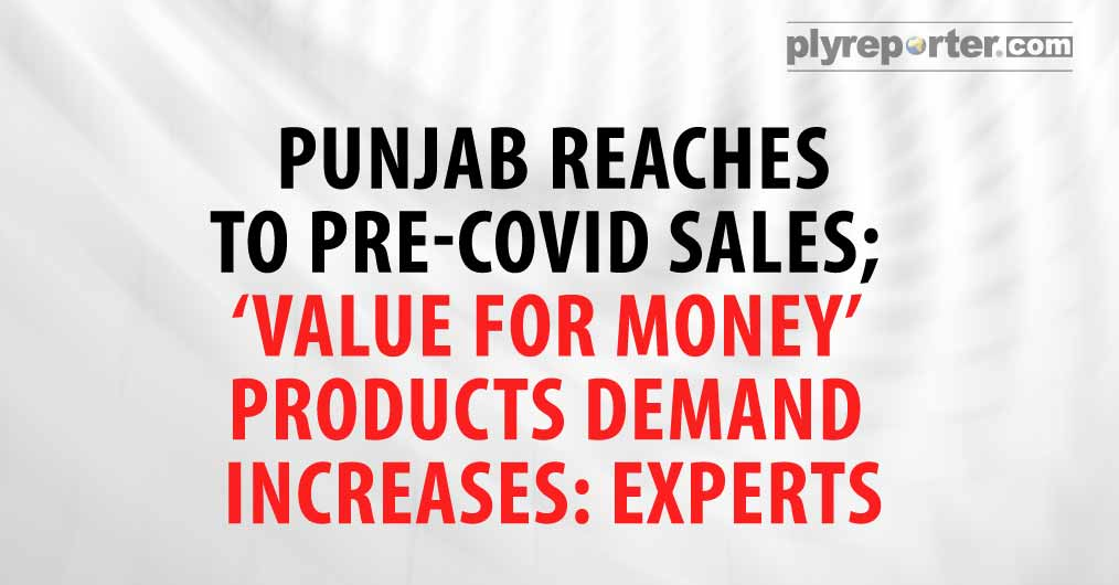 Punjab is synonymous of prosperity, spending and experience the new products and innovations in all aspects. The state's per capita income is also more than others in the country. So, how much impact is there in consumers' behaviour in terms of wood