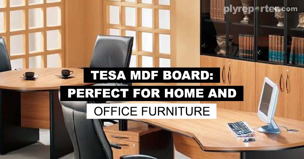 Action TESA MDF Board is now the most preferred products in both home & office furniture segment.