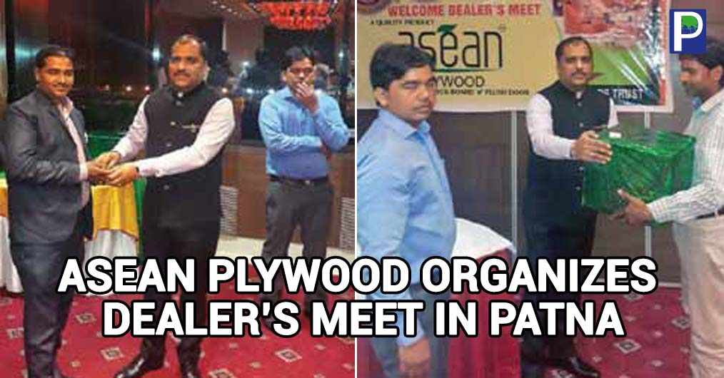 "Gennext Plywood (P) Limited, a Kolkata based company, marketing plywood under the brand name ""ASEAN"" held a meet of its dealers at ""The Panache"" hotel Patna on 31st May 2017."