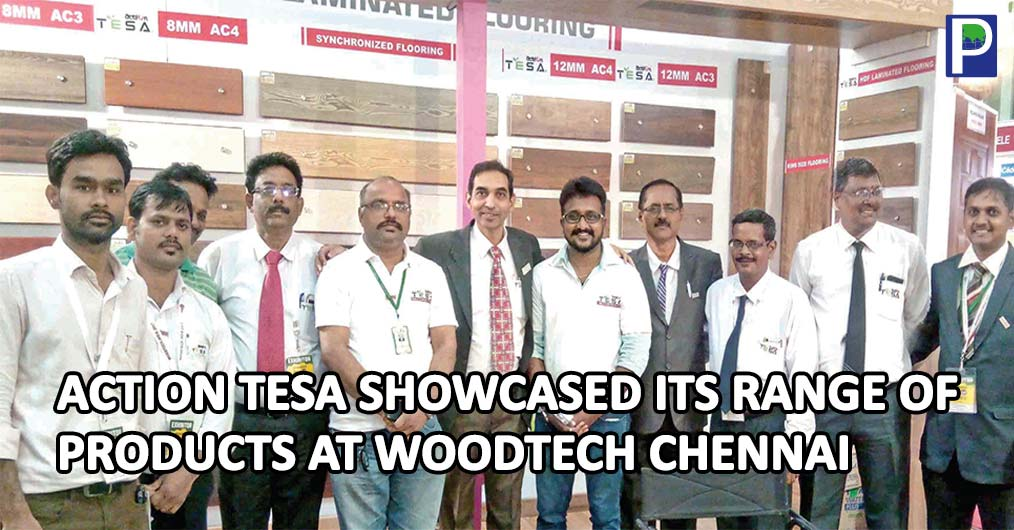 Action TESA, a well-known name in wood panel industry showcased its range of products at Woodtech India held at Chennai Trade Center in Chennai from August 4-6, 2017.