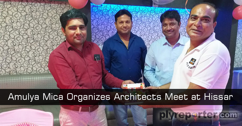 Amulya Mica, Amulya WPC & Amul Boards Pvt. Ltd. organized Architect Meet at Royal Restaurant, Hissar on 5th May, 2019.