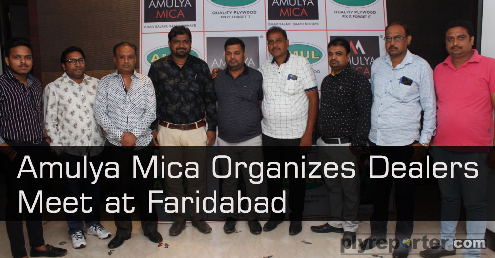 Amulya Mica, Amulya WPC & Amul Boards Pvt. Ltd. in association with Faridabad, Haryana new Distributor Shri Radha Plywood, Old Faridabad organized Dealers Meet