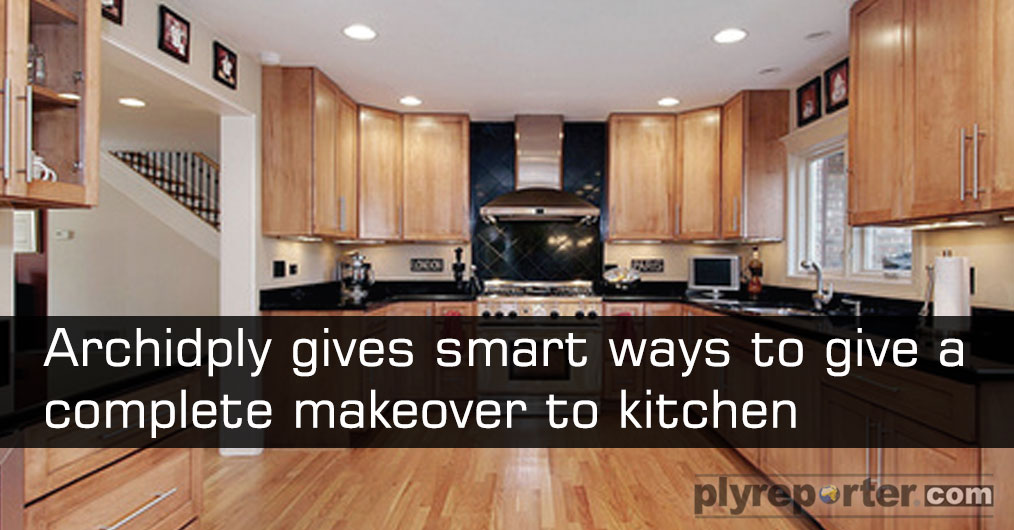Archidply Gives Smart Ways to Give a Complete Makeover to Kitchen