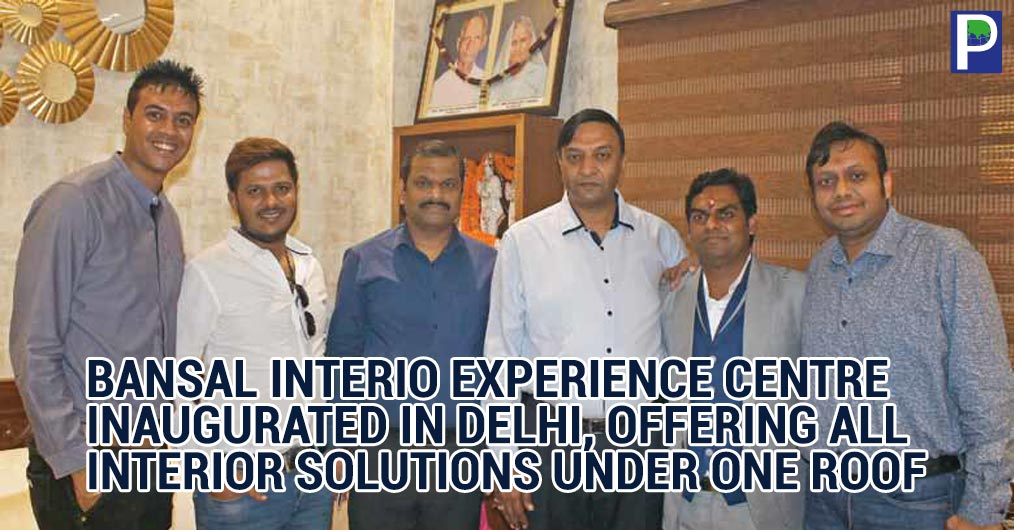 Observing an opportunity and to meet their customers, architects, interior designers' expectations Mr. Rakesh Bansal, MD, Bansal Interio (a new venture of Bansal Timber Traders) has launched a new concept of offerings interior solutions' idea, instal