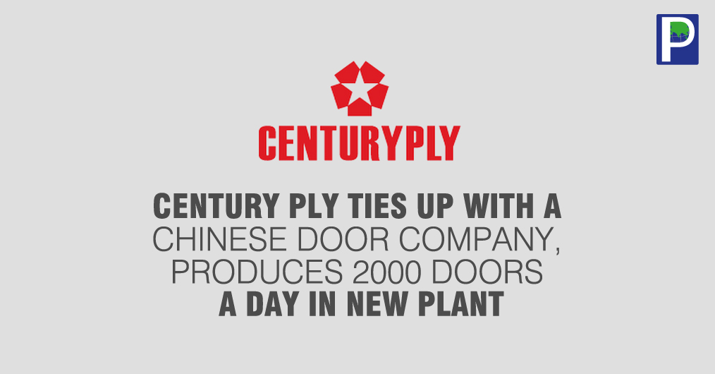 "Century Plyboards (India) Ltd has entered into a tie-up with a Chinese door manufacturing company Goldea for making doors and frames. ""We have formed a 60:40 joint venture with a Chinese company, Goldea, for manufacturing doors and frames."