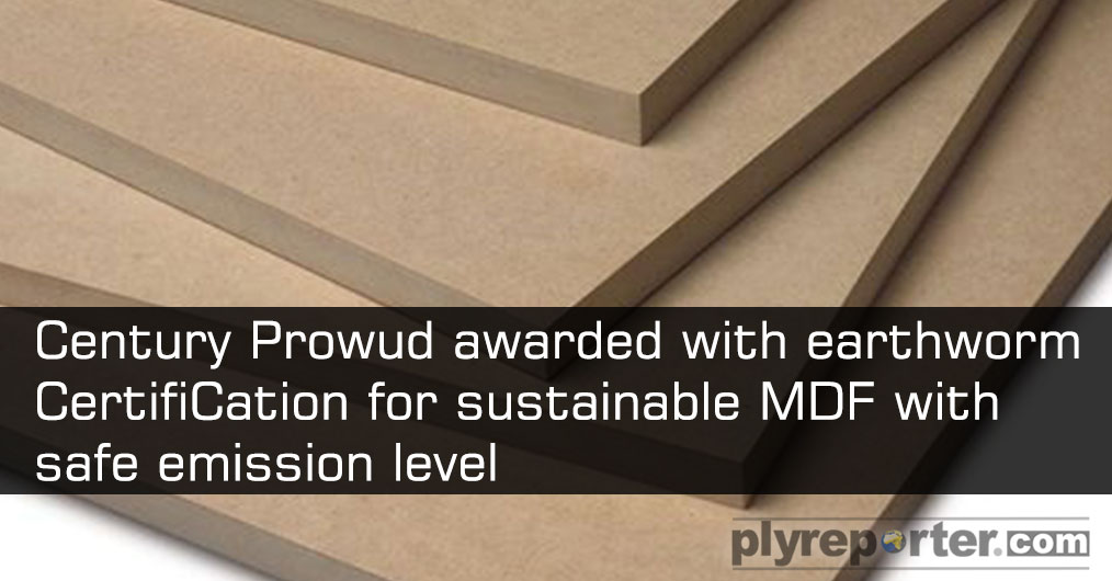 Century MDF PROWUD, a subsidiary of Century Ply Boards India, received the Earthworm Certification for identifying the volume of traceable and sustainable MDF with safe emission level.