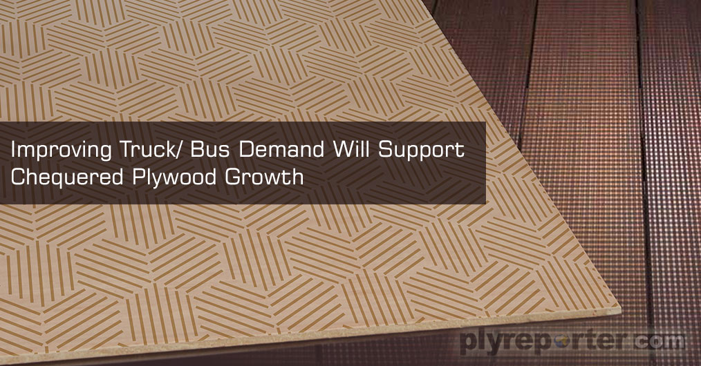 The growth in Automobile sector is the indicator of Chequered Plywood prospect, which is used in making Truck, Bus floors apart from flooring purpose in Railway coach manufacturing
