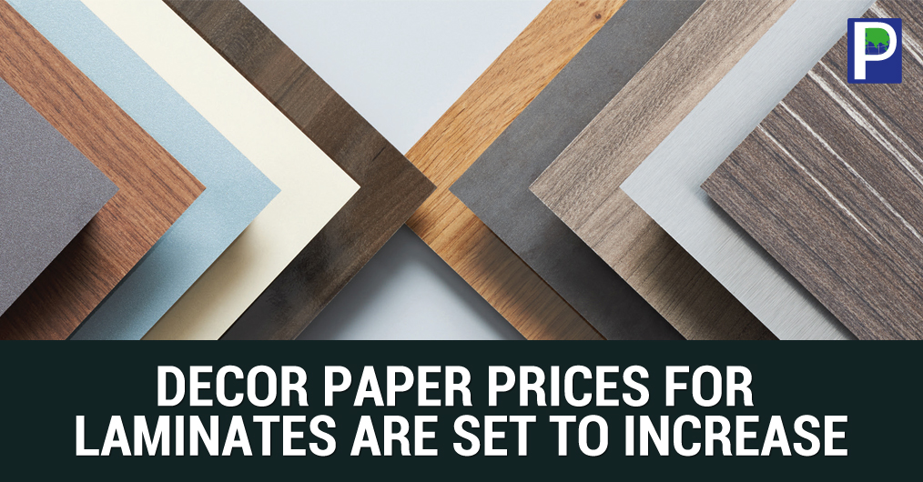 The manufacturing cost of HPL and LPL may go high in coming months because décor paper manufacturers in Europe, China and Japan will ask increased price in the coming month.
