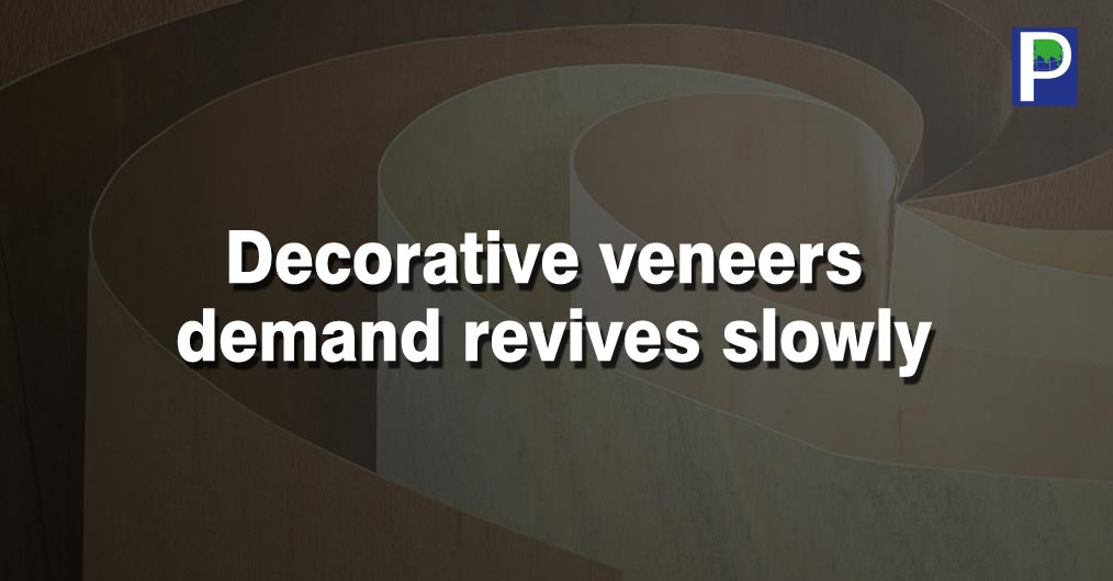 Decorative veneers demand seems to be picking up slowly after a very lean phase during January to March. With the flow of work in commercial spaces, offices, restaurants and clubs, individual renovation of apartments and hospitality sector.
