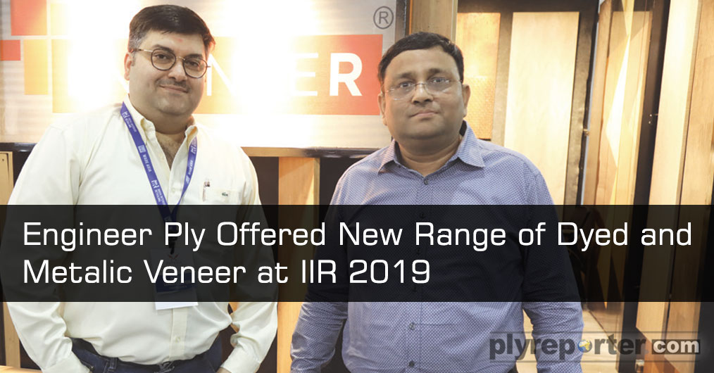 Engineer Ply showcased their recently introduced new range of DYED and METALIC veneer at India Interior Retailing (IIR) which received very good response from interior designers and architects present on the occasion