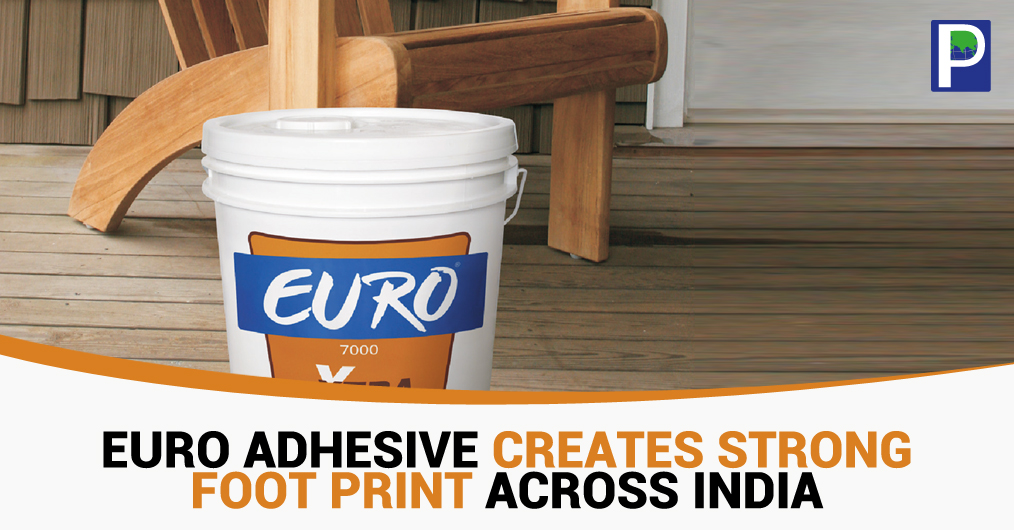 EURO adhesive, a brand of Ahmedabad, Gujarat based Jyoti Resins & Adhesive Limited has been spreading its market nationwide with quality products, innovation and better supply.