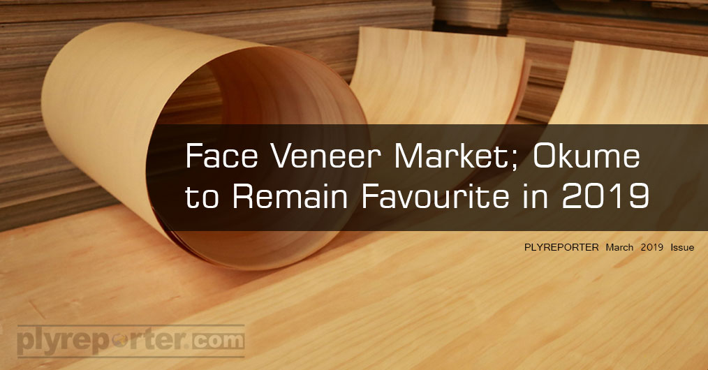 After a long gap, there is more sellers of face veneer than buyers. The reason, there was a bulk inflow of face veneer in month of January and February 2019