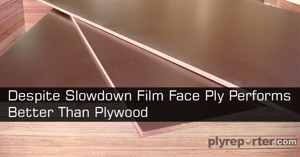 Despite of slowdown pinch, film face plywood demand is reportedly witnessing a steady consumption by infrastructure and building construction sector.