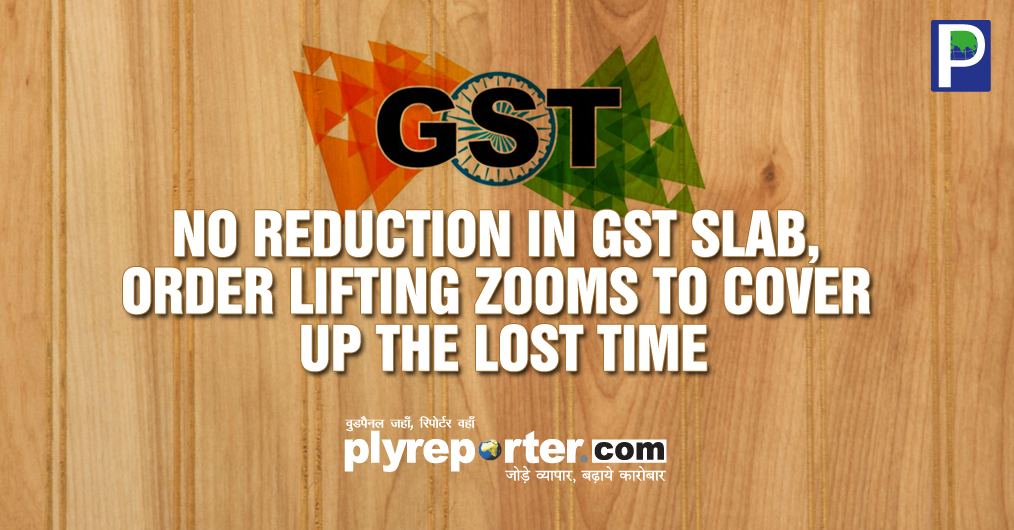 The plywood industry & trade was desperately waiting for GST reduction from 28 to 18 on the occasion of 21st GST council meeting that took place in Hyderabad on 9th September. But no mention of any such outcome dashed all hopes for cheaper availabili