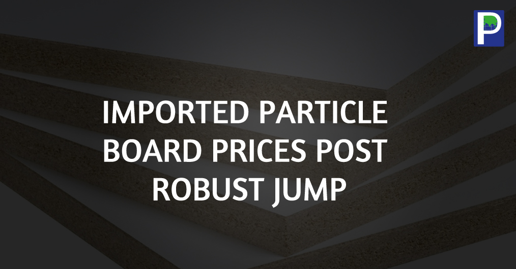 Particle Boards prices in Asian countries have reported to steep hike due to high cost of wood, resin and increasing demand in China. The effect of price hike has been seen in India market also and the prices of Imported Particle Board have gone up b