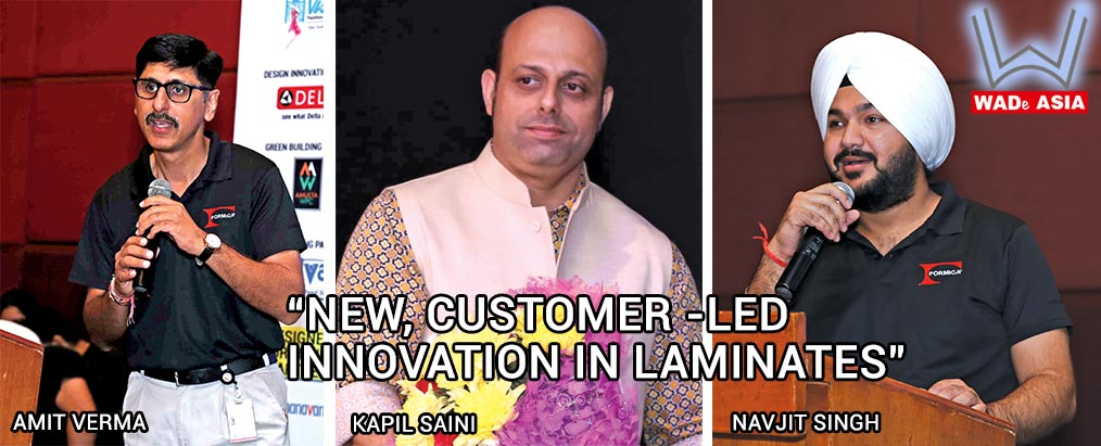 """WADe Asia audience was introduced to """"New, Customer-led Innovation in Laminates"""" Mr. Amit Verma presented along with Mr. Navjit Singh, Senior Manager, Product Marketing - Formica India. Mr. Kapil Saini along with Fomica Management team were also present."""