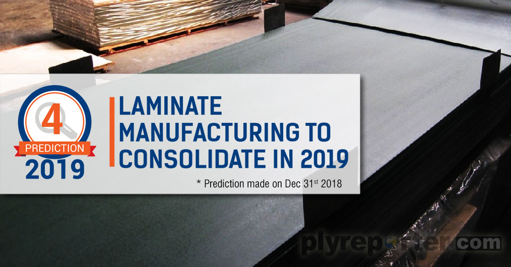 The Laminates manufacturing sector is expected to see lesser number of new plants in 2019.