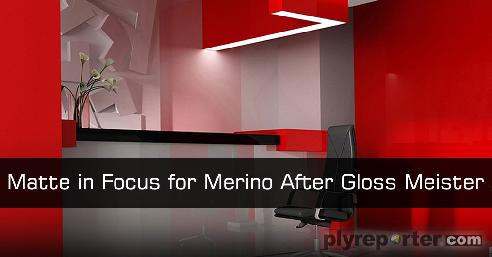 Merino is coming up with another panel product on the lines of Gloss Meister. It may be called as Matte Meister. Gloss Meister was introduced in the market five years before