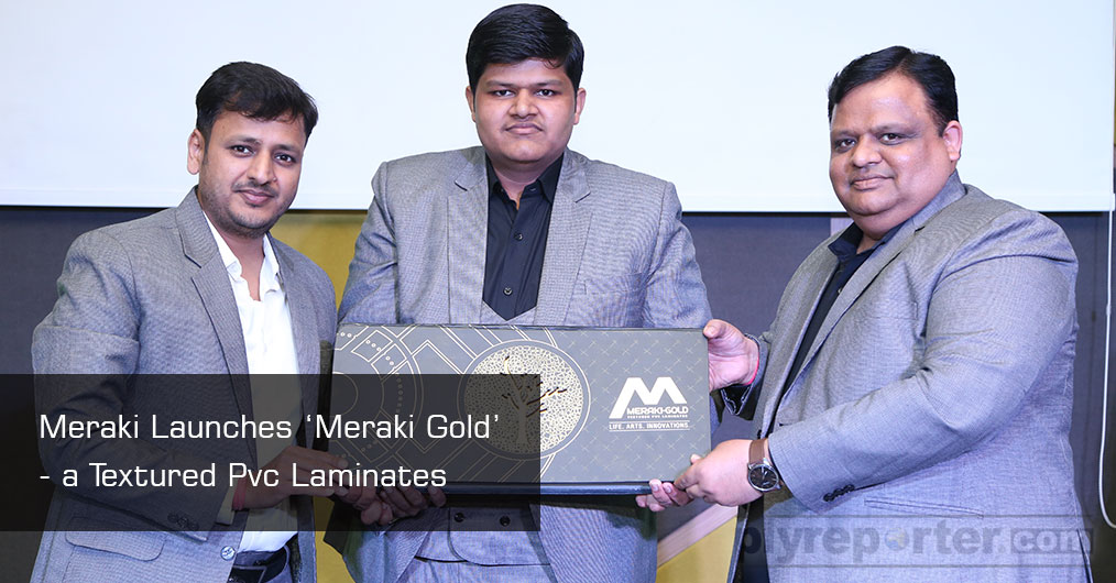 Meraki Group has launched 'Meraki Gold' – a textured PVC laminates during a glittering ceremony held at Pattaya, Thailand accompanied with their distributors on 26, February 2019.