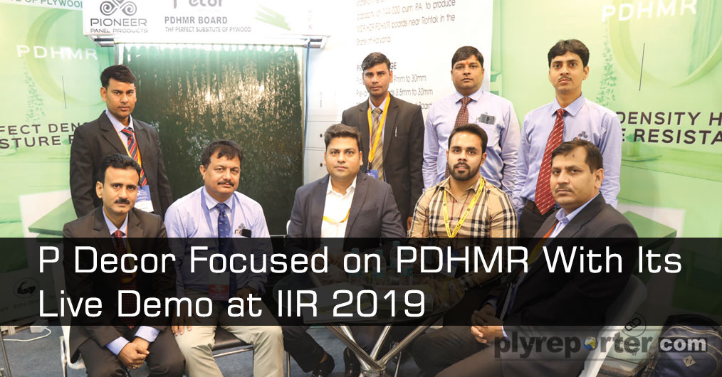 Pioneer Panel Products participated in IIR exhibition and got huge response. PDHMR was their main focused product during the event. PDHMR is prefect density high moisture resistant borad, which can be used in all kind of furniture specially in such a