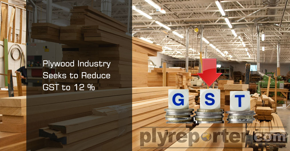 Plywood industries submitted their suggestion to finance ministry for next general budget 2019-20. Industrialists demand to reduce the present GST slab from 18 to 12 percent
