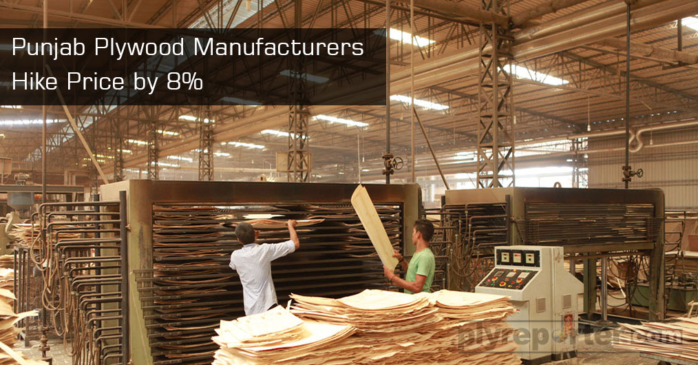 The manufacturers of plywood, ply board and flush doors of Punjab have hiked the price of their product by 8 percent.
