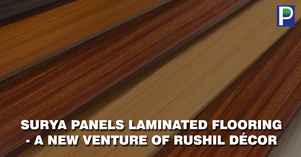 Surya Panel, a joint venture of Rushil Décor Limited is coming up with a premium range of laminated flooring. The company is going to launch 34 designs with 4 textures in AC 4 and AC 5 categories.