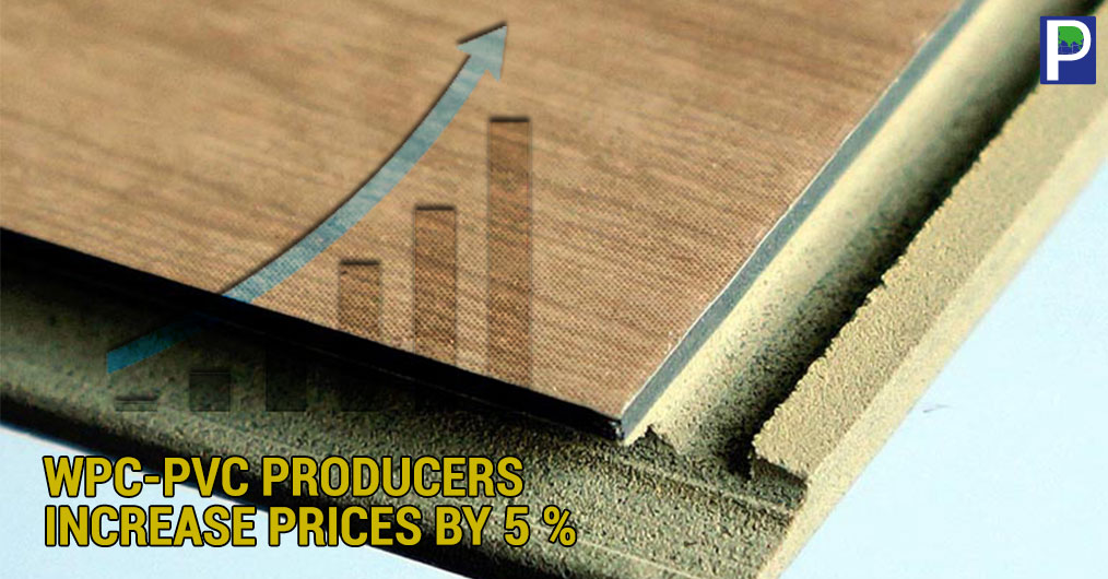 WPC and PVC board producers have decided to increase the prices of finished goods by 5 percent during a meeting held in Delhi on 18th Nov 2017, which was attended by more than 60 producers from across the country.