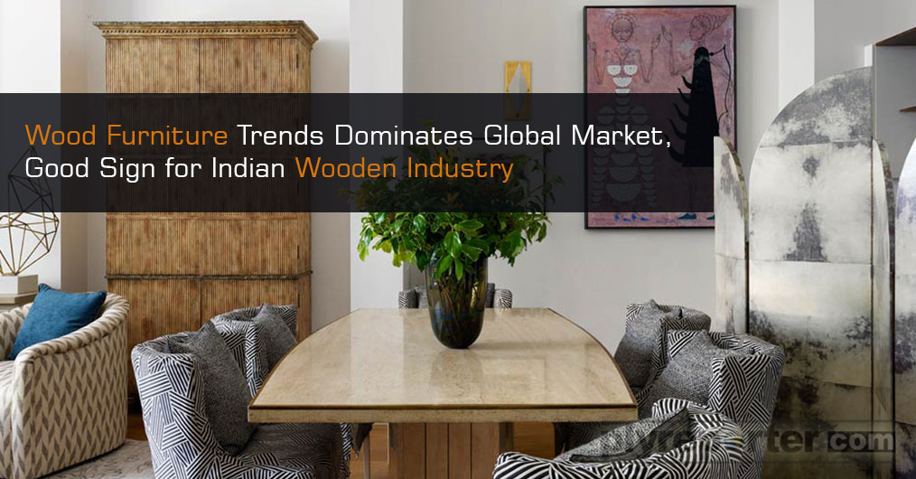 In traditional point of view, the Indian furniture industry is known worldwide as wooden furniture. Although, the trend may be old but this is the only