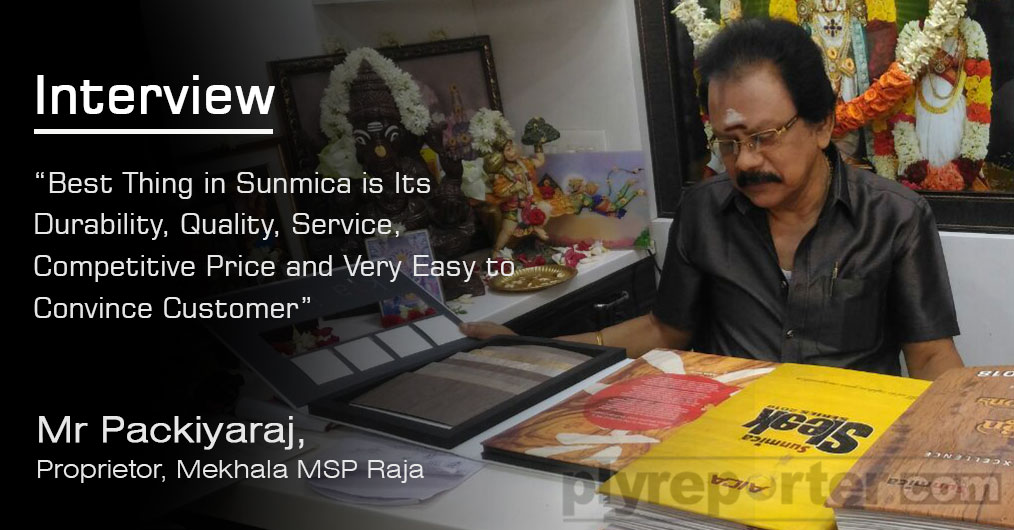 Madurai, Tamil Nadu based AICA dealer firm Mekhala MSP Raja was incepted 30 years before. They get associated with AICA-SUNMICA within a year of its inception.