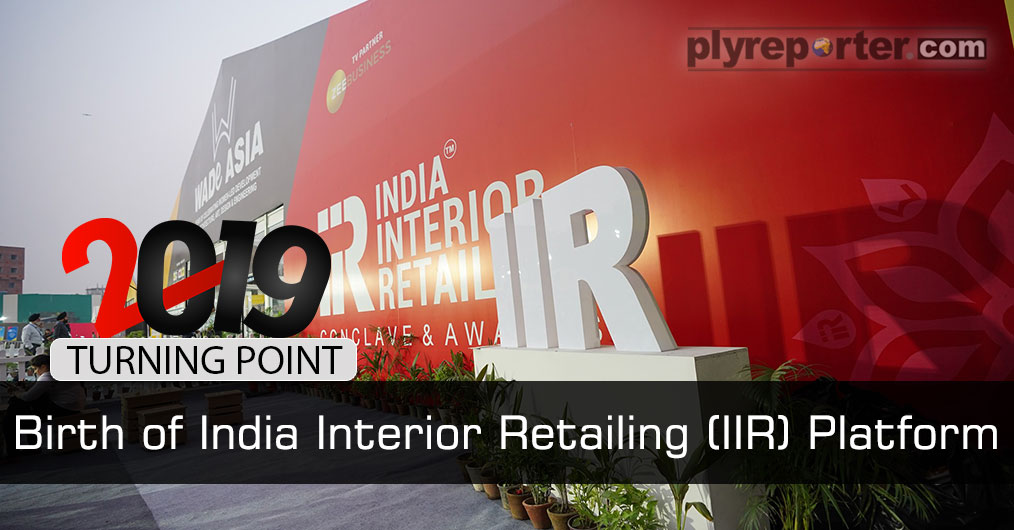 Year 2019 will also be remembered for the starting of a special platform for the industry - INDIA INTERIOR RETAILING by The Ply Reporter.This magazine is known for research-based market news.