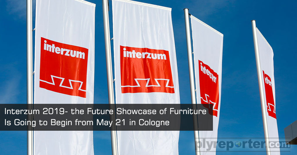 Interzum - the future showcase of furniture production and interior construction is going to begin from May 21 which will conclude till May 24, 2019.