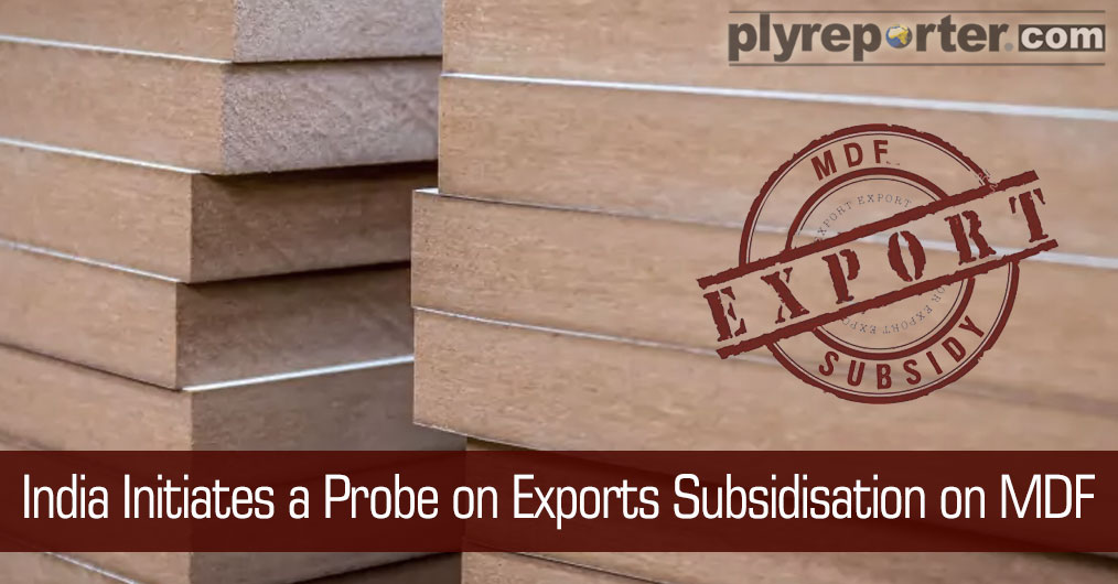 India has initiated a probe into alleged exports subsidisation by Indonesia, Malaysia, Sri Lanka, Thailand and Vietnam on fiberboards, which is impacting the domestic industry, according to a notification.