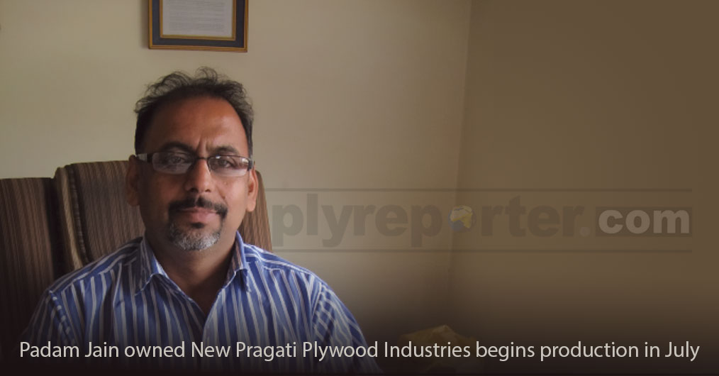New Pragati Plywood Industries - a unit from the stable of Padam Jain based at Yamunanagar has started production in July month. He had opted for plywood manufacturing.