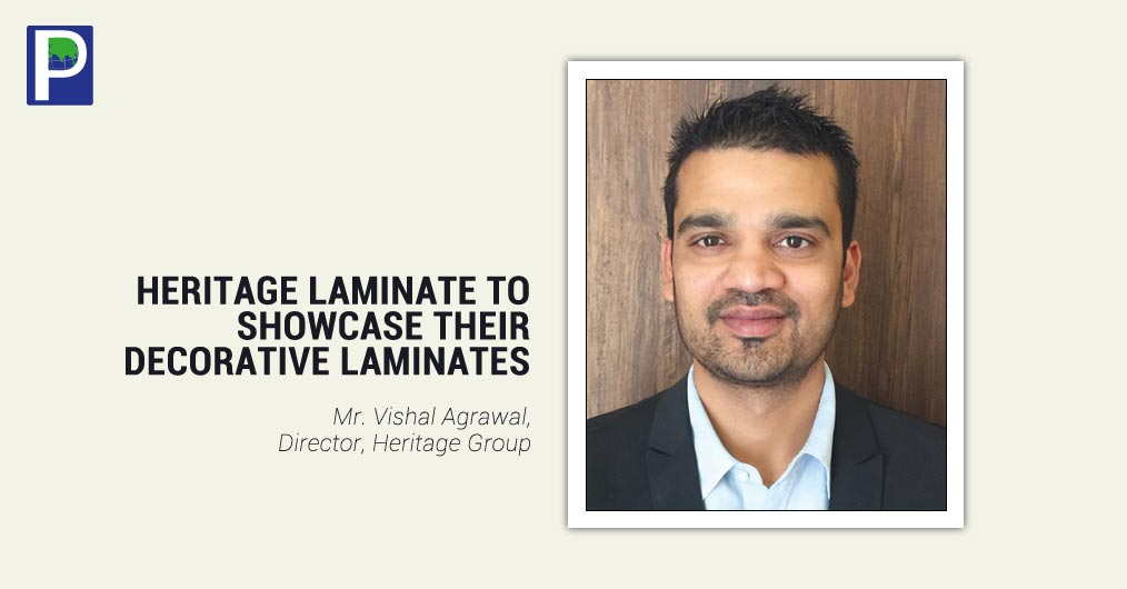 Heritage Laminate will showcase their decorative laminate range at Interzum scheduled to be held in Cologne, Germany. Heritage Laminate is global leader in the manufacture of High Pressure Laminates (HPL) and decorative laminates.