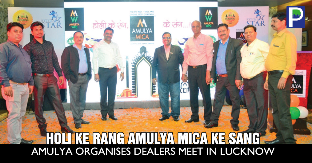 "Amulya Mica & Amul Boards organized Dealers meet with the theme ""Holi Ke Rang Amulya Mica Ke Sang"" at hotel Dayal Paradise in Lucknow"