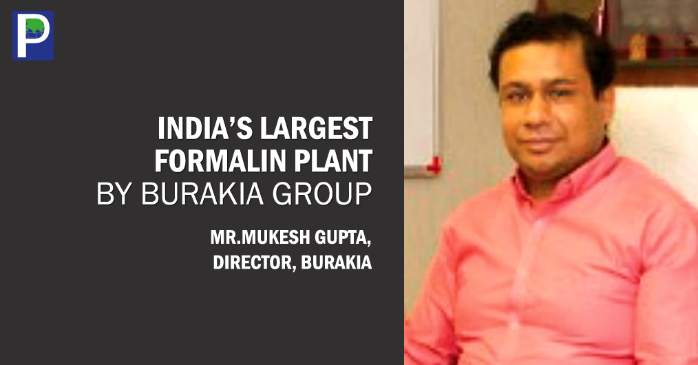 BURAKIA GROUP, a closely held group of companies and globally acclaimed Chemicals and Speciality Papers business group for Wood Panel and Laminates industry has started another organic chemical manufacturing unit at Patalganga in Maharashtra.