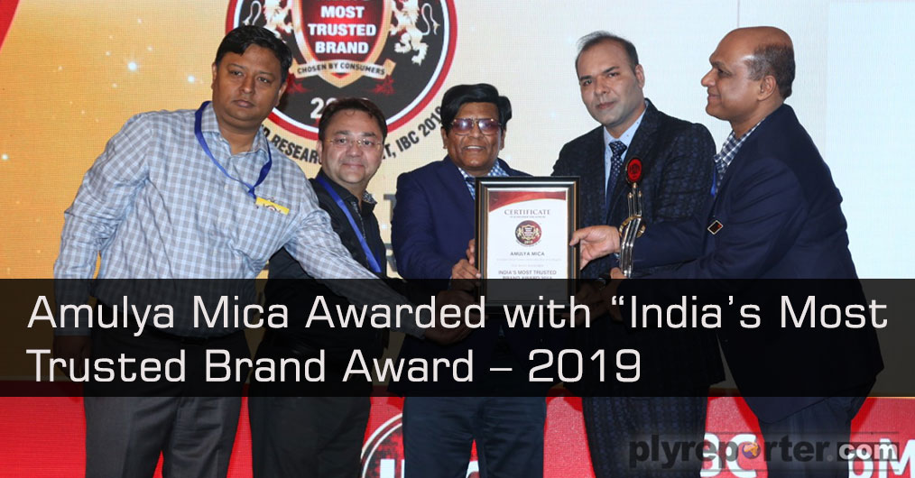 "Once again Amulya Mica has been awarded with ""India's Most Trusted Brand Award – 2019 by IBC, USA (International Brand Consulting Corporation, USA)."