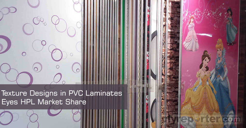 The extreme high gloss finish and 90 degree bendable has given an initial edge to PVC laminates in Indian market.